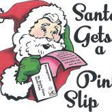 Santa Get a Pink Slip | December 5th, 2019